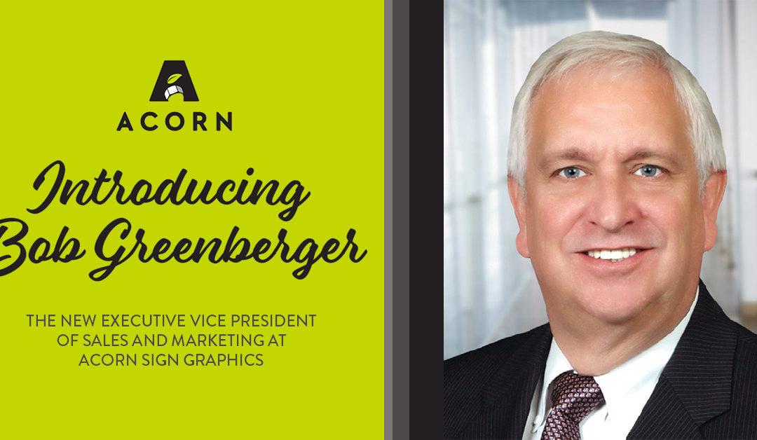 Meet Acorn's EVP of Sales and Marketing: Bob Greenberger