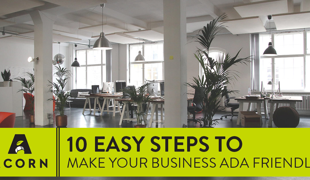 10 Easy Steps to Make Your Business ADA Friendly – Part 1