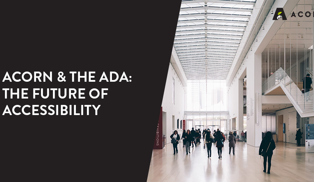 Acorn & the ADA: The Future of Accessibility