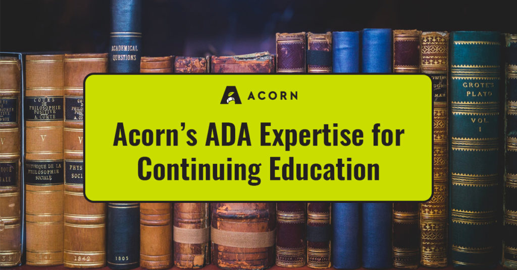 Acorn's ADA Expertise for Continuing Education