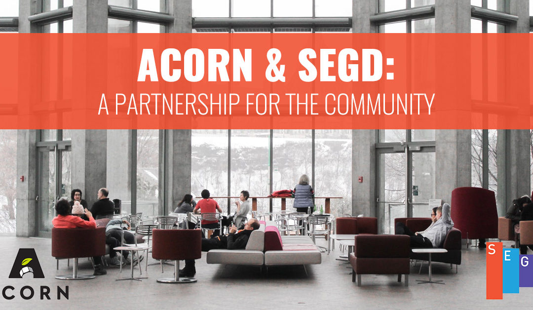 Acorn and SEGD: A Partnership for the Community