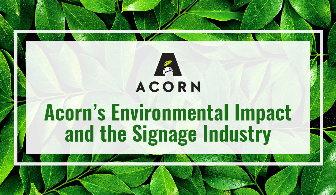 Acorn's Environmental Impact and the Signage Industry