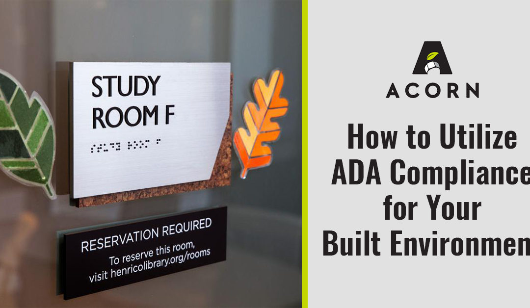 How to Utilize ADA Compliance for Your Built Environment