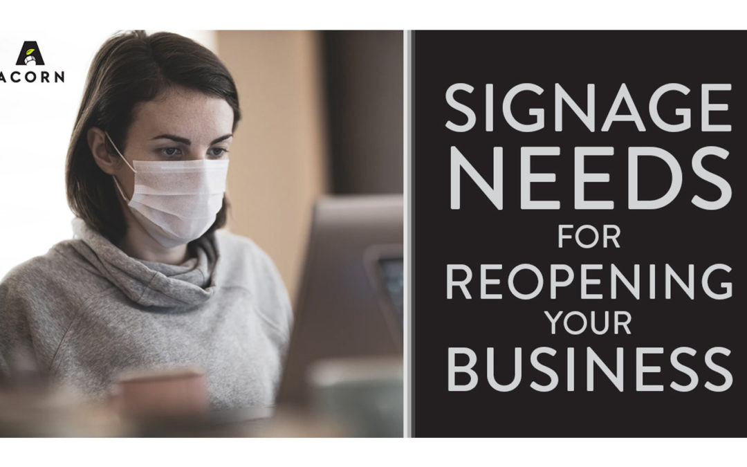Signage Needs for Reopening Your Business