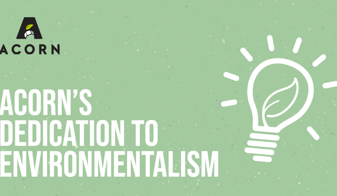 Acorn's Dedication to Environmentalism
