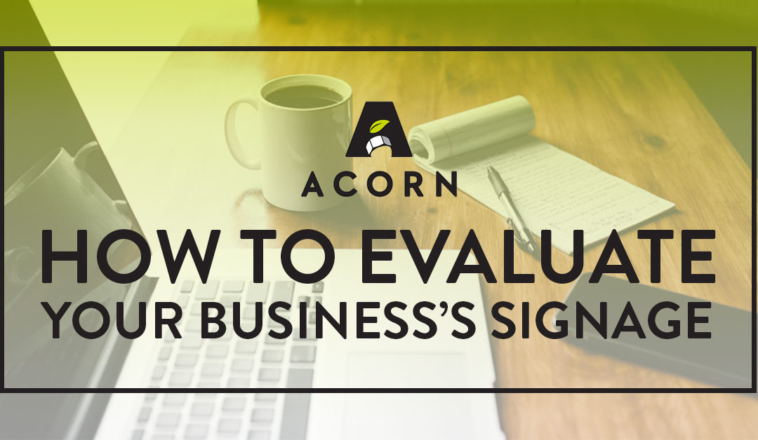 How to Evaluate Your Business's Signage