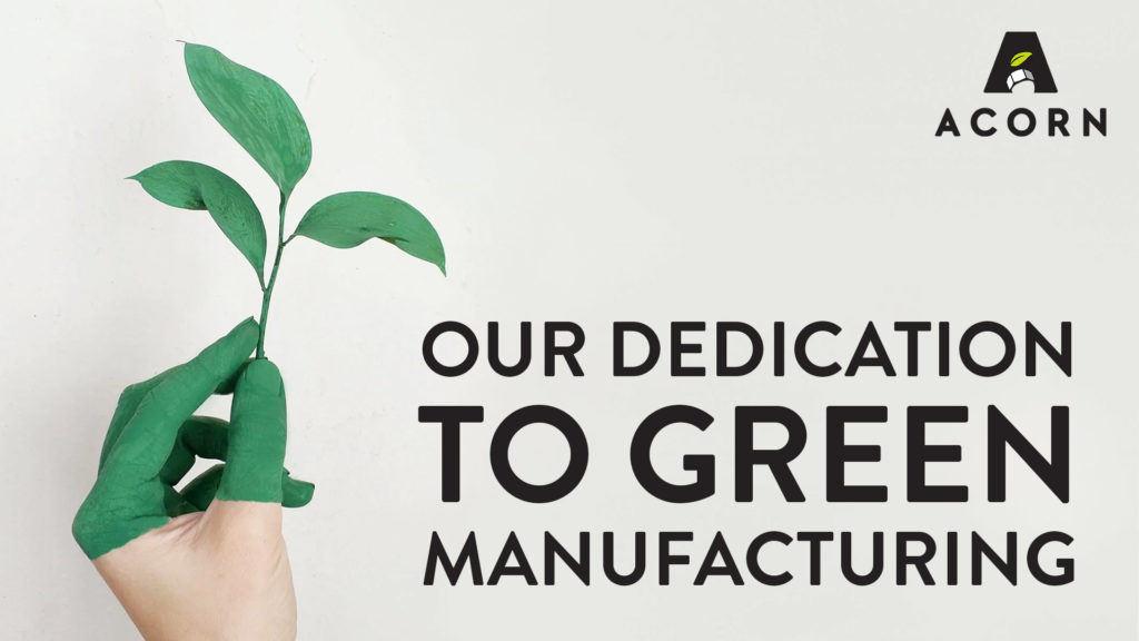 Our Dedication to Green Manufacturing